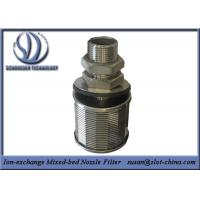 Quality Stainless Steel Wedge Wire Screen Ion-exchange Mixed-bed Nozzle Filter for sale