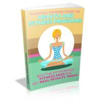 Generating the Proper Mindset for Health and Fitness Programs[0257]